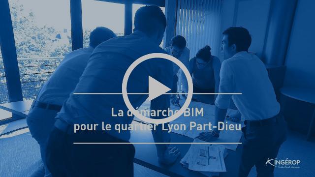 La démarche BIM pour le projet Lyon Part-Dieu