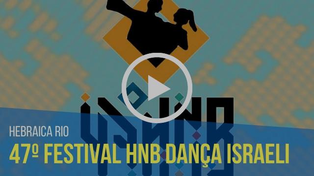 47º FESTIVAL HNB DANÇA ISRAELI - Hebraica Rio