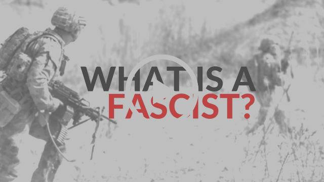 FIRST FIVE - What Is A Fascist?