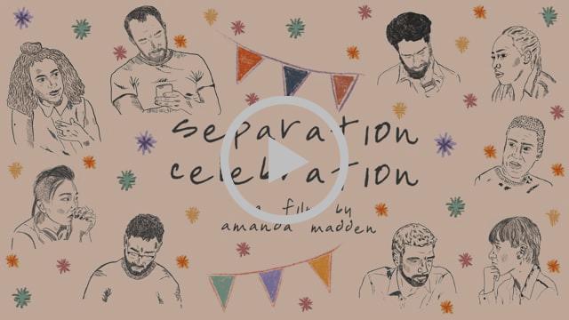 Separation Celebration Video