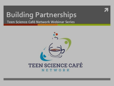Teen Science Café Network Building Partnerships Webinar