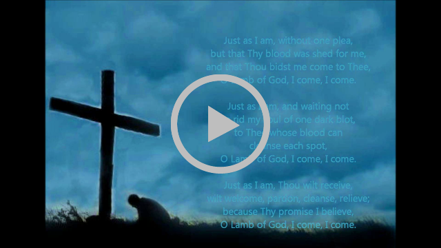 Just As I Am ~ Hymn (w/ lyrics)
