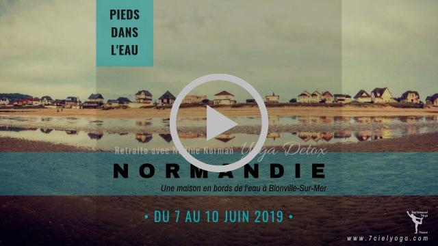 """Voir VIDEO FLYER ➦ """"YOGA DETOX"""" Retraiteannuel avec Nadine Norman dans une maison en bords de merdans le CALVADOS à Blonville-sur-mer • du 7 au 10 JUIN 2019 •Pentecôte"""
