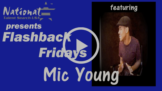 National Talent Search USA's Flashback Friday featuring Feature Talent Mic Young