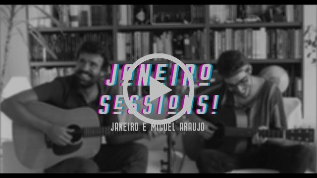 ____janeirosessions!____ Janeiro e Miguel Araújo