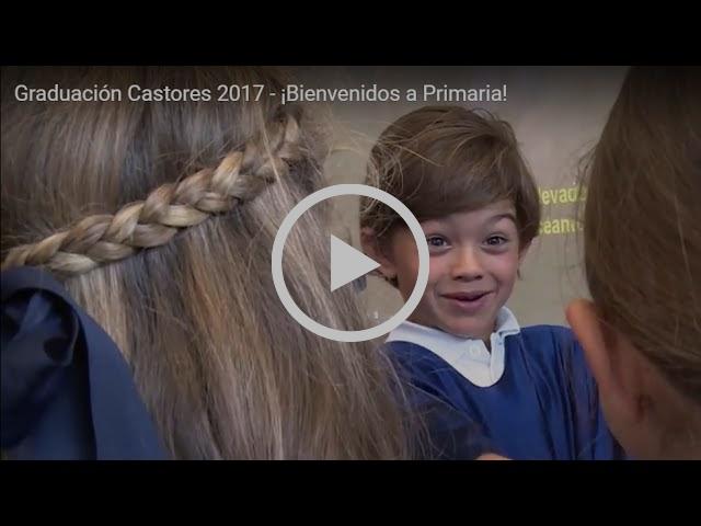 Graduación Castores 2017 - ¡Bienvenidos a Primaria!