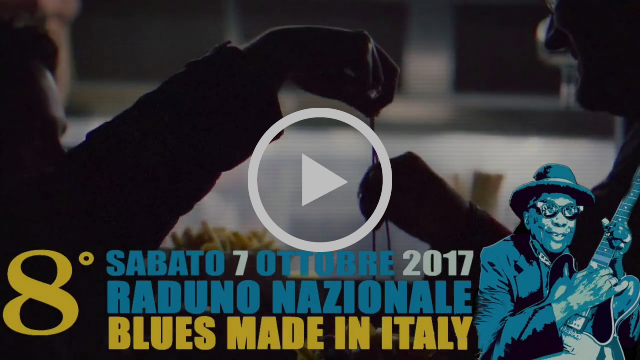 VIDEO PROMO 8° RADUNO BLUES MADE IN ITALY (2017)