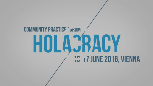 THE HOLACRACY POWERSHIFT  @ HCPF, JUNE 16-17, 2016, IN VIENNA, AUSTRIA