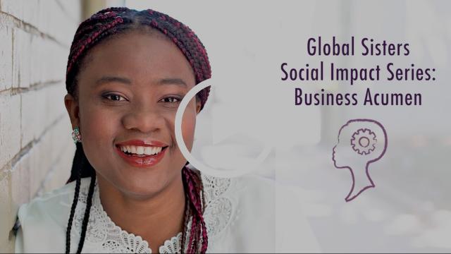 Global Sisters Social Impact Series: Business Acumen