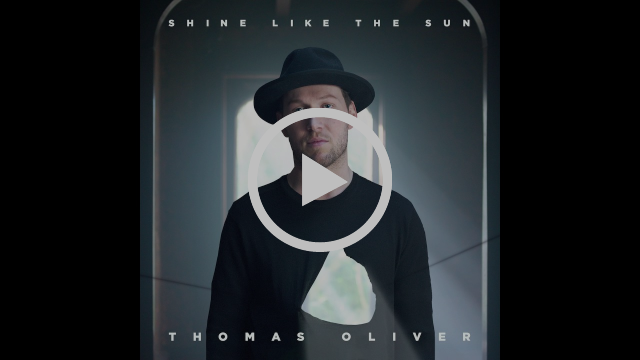 Thomas Oliver - Shine Like The Sun [Official Audio]