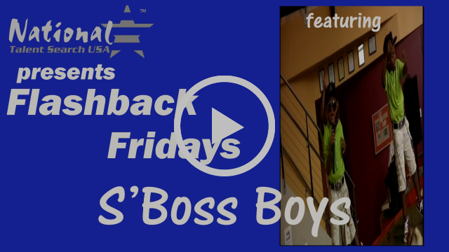 National Talent Search USA's Flashback Friday featuring Music Group Sh'Boss Boys