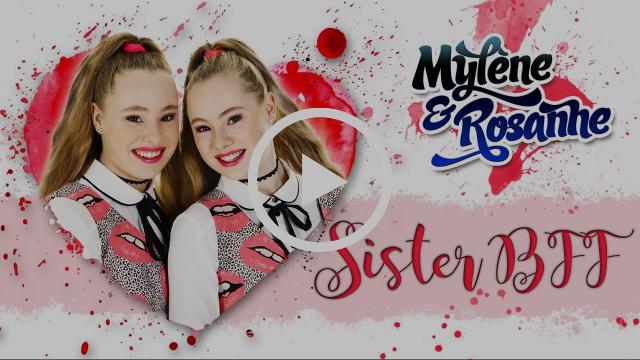Sister BFF - Mylène & Rosanne