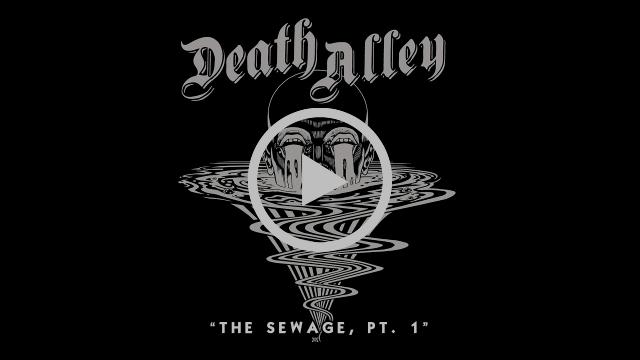 DEATH ALLEY - The Sewage, Pt. 1 (Album Track)
