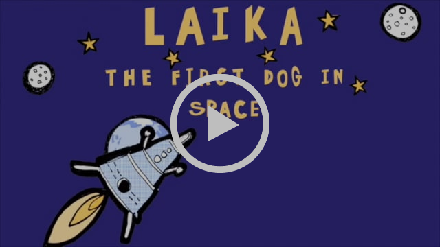 LAIKA the first dog in space.
