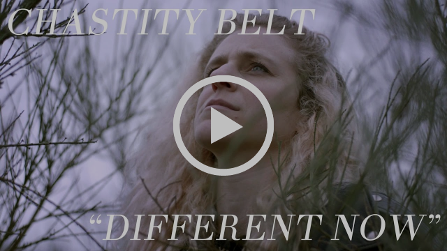 "Chastity Belt - ""Different Now"" [OFFICIAL VIDEO]"