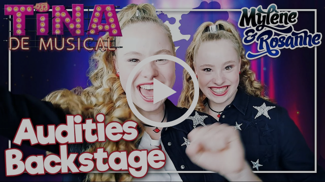 Tina De Musical Audities - Achter de schermen met Mylène en Rosanne