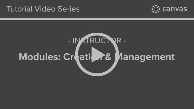 Tutorial Video Series, Canvas, Instructor, Modules: Creating and Management