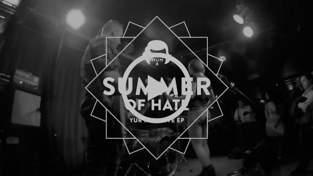 Yur Mum - Summer of Hate (Live)