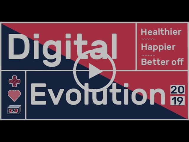 Digital Evolution Conference: Happier.Healthier. Better Off.
