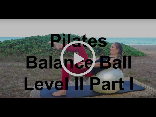 Upside-Down Pilates - Balance Ball- Level II Part I of 3