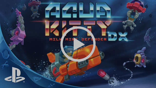 AQUA KITTY - Milk Mine Defender DX Trailer | PS4, PSVita