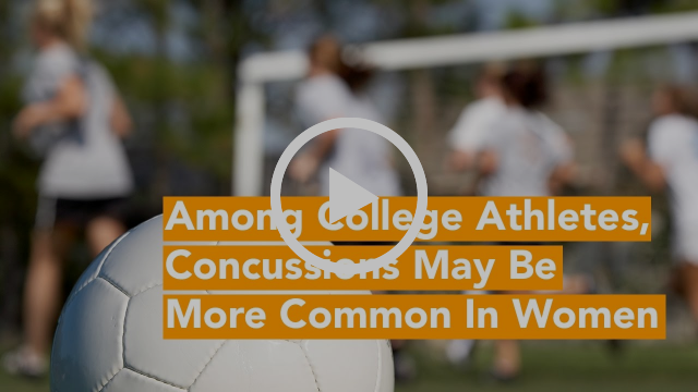 Among College Athletes, Concussion Risk May Be Higher in Women