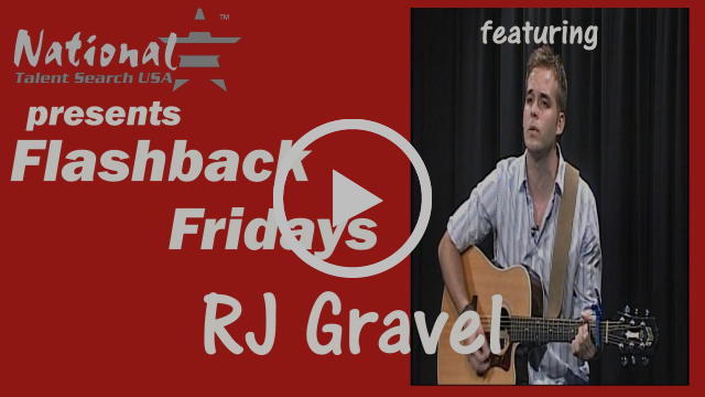 National Talent Search USA's Flashback Friday featuring Singer RJ Gravel