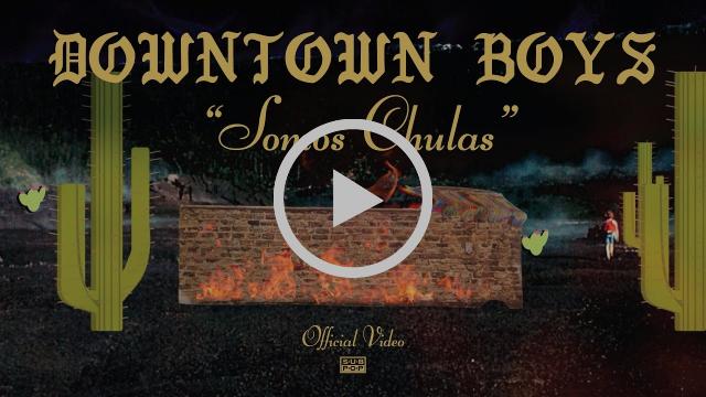Downtown Boys - Somos Chulas (No Somos Pendejas) [OFFICIAL VIDEO]