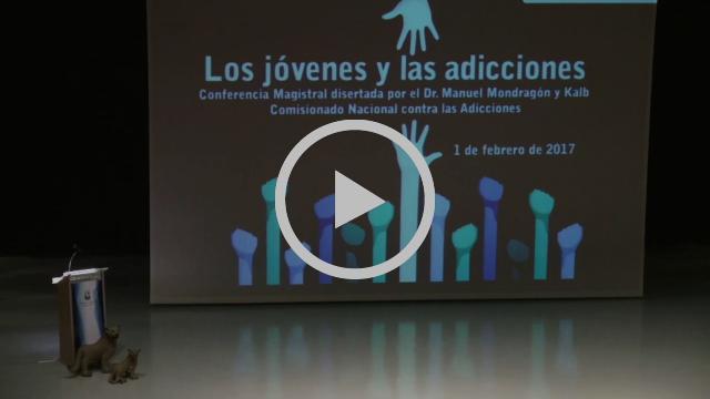 """Conferencia """"Los jóvenes y las adicciones"""" Dr. Manuel Mondragón y Kalb"""