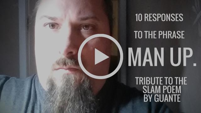"10 Responses to the Phrase ""Man Up""   Slam Poem Tribute"