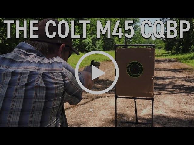 The Colt M45 CQBP Review