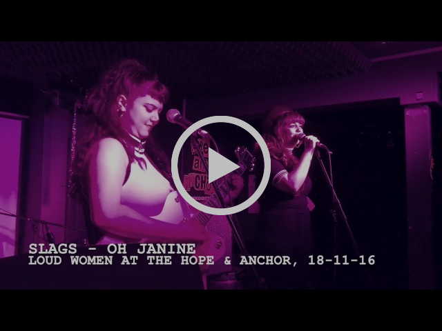 Slags – 'Oh Janine' – LOUD WOMEN at the Hope & Anchor, 18 Nov 2016