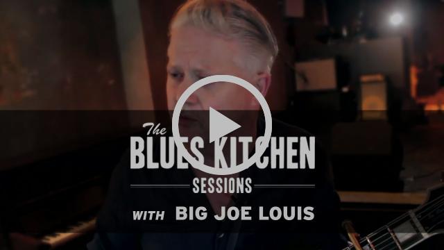 Big Joe Louis- She Said Yes, I Said No [The Blues Kitchen Sessions]