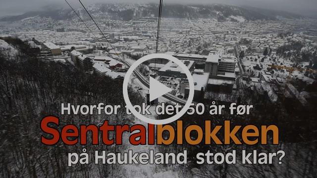 Hvorfor tok det 50 år før Sentralblokken på Haukeland stod klar?