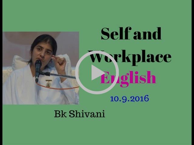 (English Speech) Self and Workplace - bk shivani meditation - brahma kumari shivani speech