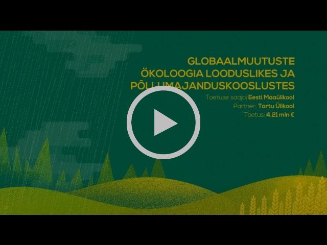 Globaalmuutuste ökoloogia looduslikes ja põllumajanduskooslustes