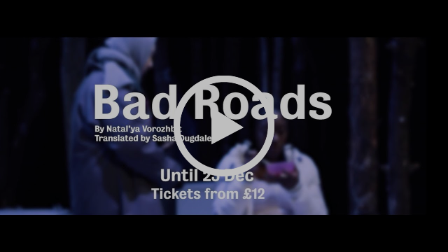 Bad Roads trailer | Royal Court Theatre