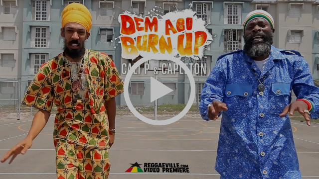 Cali P feat. Capleton - Dem Ago Burn Up [Official Video 2016]