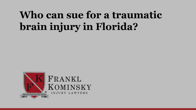 Who can sue for a traumatic brain injury in Florida?