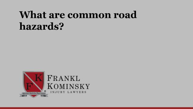 What are common road hazards?
