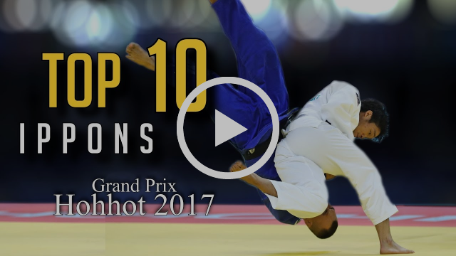 TOP 10 IPPONS | Grand Prix Hohhot 2017 | JudoHeroes
