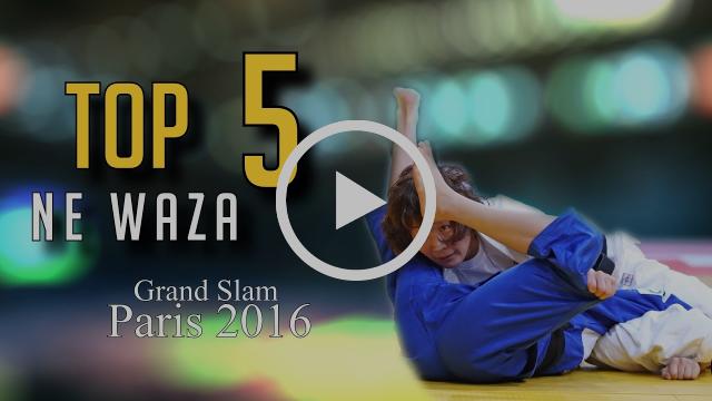 TOP 5 NE WAZA   Grand Slam Paris 2017   JudoHeroes
