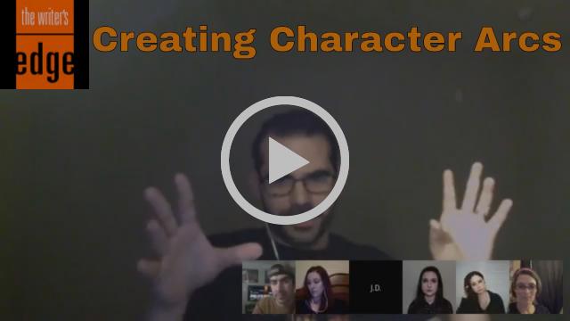 The Writer's Edge: Creating Character Arcs