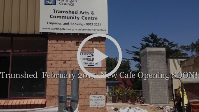 Tramshed  February 2017  New Cafe Opening SOON!