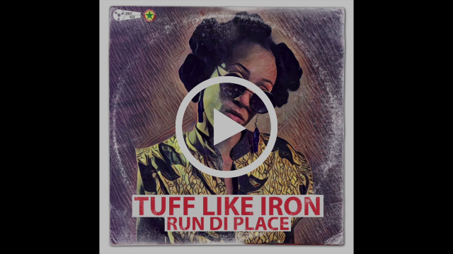 Tuff Like Iron   Run Di Place
