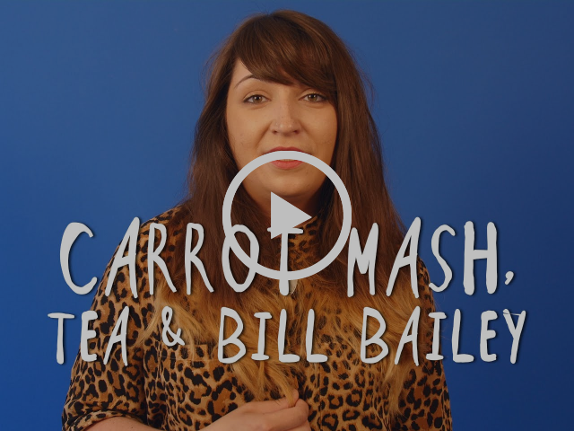 [Carrot Mash, Tea & Bill Bailey by Laurie Bolger]
