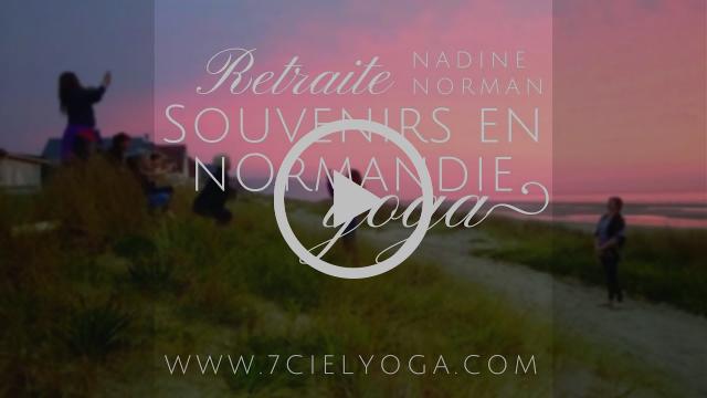 Voir le VIDEO 'Souvenirs' 2017 Retraite YOGA en Normandie